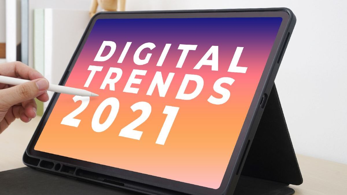 Digital trends: the hottest in 2021